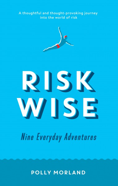 Risk Wise by Polly Morland